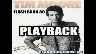 Playback Tim moore Yes  ( Flash back 80)
