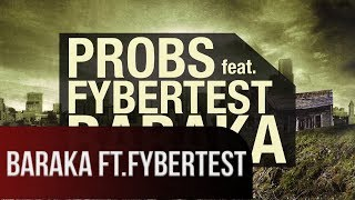 Probs ft. FyberTest - Baraka