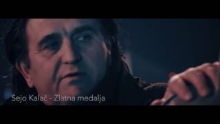 Sejo Kalac - Zlatna medalja - Official Video (2017) HD