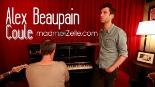Alex Beaupain - Coule - Session acoustique madmoiZelle.com