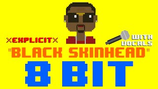 Black Skinhead w/Vocals by KJ (8 Bit Cover Version) *EXPLICIT* [Tribute to Kanye] - 8 Bit Universe