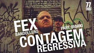Fex Bandollero - Contagem regressiva part. Biorki (Oficial)