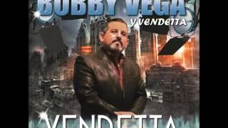 Bobby Vega   Cobardemente