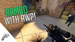 CSGO - Rambo with AWP!