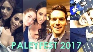 Pretty Little Liars Cast | PaleyFest 2017 | Behind The Scenes