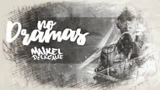Maikel Delacalle - No Dramas (letra)