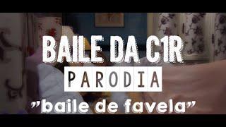 Parodia Baile de Favela versão C1R Letra