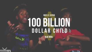 Mula Gang - 100 Billion Dollar Child (Prod. Blue Nova)
