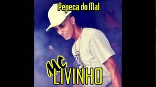 MC Livinho - Pepeca do Mal