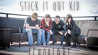 Stick It Out Kid ~ Official Audio