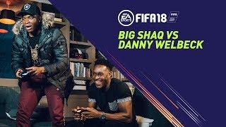 FIFA 18 | Big Shaq vs Danny Welbeck