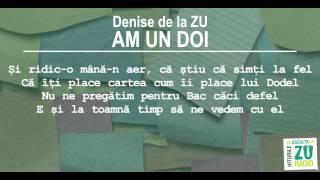 Denise de la ZU - Am un doi (Imnul elevului chiulangiu)