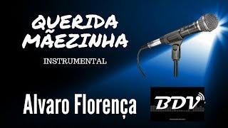 Alvaro Florença - Querida Mãezinha - Karaoke - Instrumental