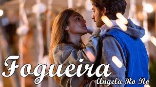 Fogueira - Angela Ro Ro | A Lei do Amor