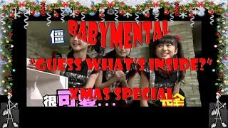 "BABYMETAL ""Guess What's Inside?"" English mis-translated Christmas Special"