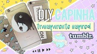 DIY: CAPINHAS DE CELULAR TRANSPARENTE ESTILO TUMBLR