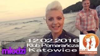 Klub Pomarańcza Katowice 12.02.2016 Piękni i Młodzi