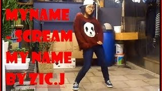 [Dance Cover] MYNAME - Scream My Name (Improvised) Zic.J