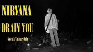 [Nirvana] Drain You - Vocals/Guitar Only