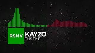 [Hard Dance/Trap] - Kayzo - This Time