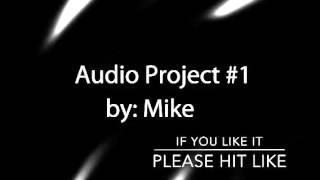 Audio Project #1