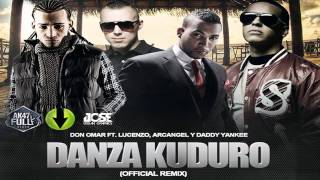 Don Omar Ft Daddy Yankee,Lucenzo & Arcangel - Danza Kuduro (Official Remix)
