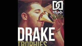 Drake - Trophies (D&D Remix)