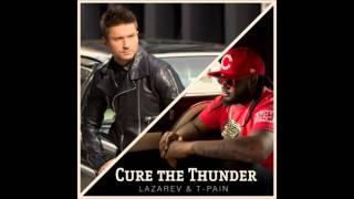 Сергей Лазарев feat. T-Pain - Cure The Thunder - NEW 2013