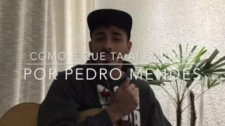 Como É Que Tá Aí Em Casa - Bruninho e Davi (Cover - Pedro Mendes)