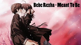 Bebe Rexha, Meant To Be - Nightcore