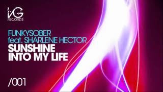 Funkysober feat Sharlene Hector - Sunshine Into My Life (Dub Mix)