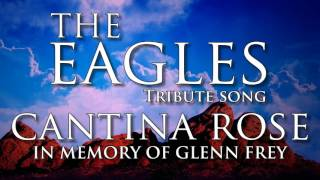 Cantina Rose - A Tribute song to Glenn Frey of The Eagles