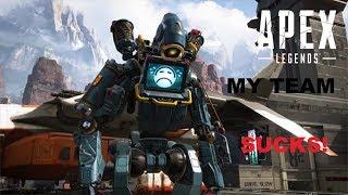 Apex Legends - I have horrible teammates
