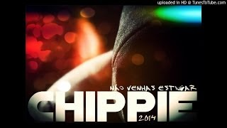 Chippie - Não Venhas Estigar