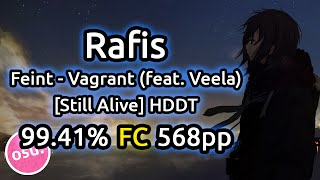 Rafis | Feint - Vagrant (feat. Veela) [Still Alive] HDDT 99.41% FC 568pp | Live Spectate w/ Chat