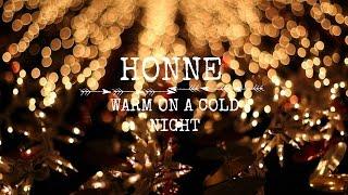 Honne // Warm On a Cold Night (LYRICS)