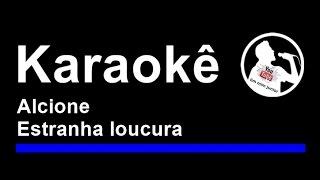 Alcione Estranha loucura Karaoke