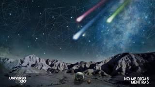 Universo 100 - No Me Digas Mentiras (Lyric Video)