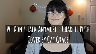 we dont talk anymore - charlie puth ft. selena gomez (cover)