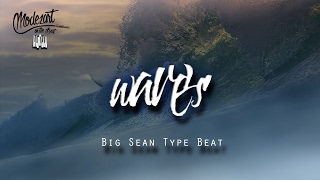 "FREE Big Sean (I Decided) Type Beat ""Waves"""