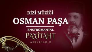 Payitaht Abdülhamid - Osman Paşa(Plevne Marşı)