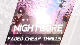 【NIGHTCORE】FADED CHEAP THRILLS - DJS FROM MARS
