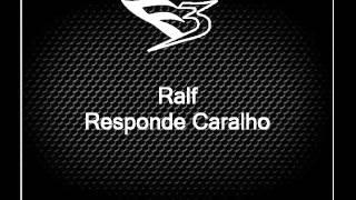 Mc Ralf - Responde Caralho [DJS BRUNINHO B13 & MARLINHO]