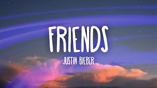 Justin Bieber - Friends (Lyrics / Lyric Video) ft. Bloodpop