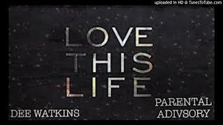 Dee Watkins x Love This Life