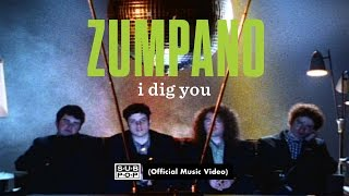 Zumpano - I Dig You [OFFICIAL VIDEO]