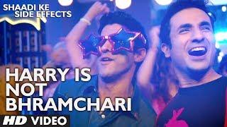 Shaadi Ke Side Effects Video Song Harry Is Not A Brahmachari   Jazzy B   Farhan Akhtar, Vir Das
