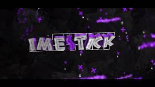 iMestick Intro V.2 | UltraArt'z | I'M BAAACK