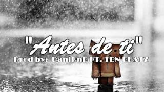 """Antes de ti"" Base de Rap Piano Desamor Sad 