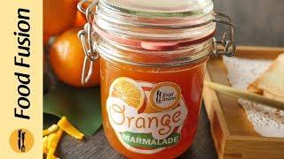 Orange Marmalade Recipe By Food Fusion